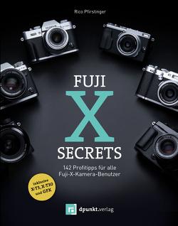 Fuji-X-Secrets von Pfirstinger,  Rico