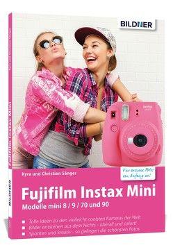 Fujifilm Instax Mini von Sänger,  Christian, Sänger,  Kyra