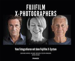 Fujifilm X-PHOTOGRAPHERS von Ahrens,  Christian, Hülle,  Martin, Klammer,  David, Rother,  Thorsten, Solcher,  Bertram, Steffen,  Peter