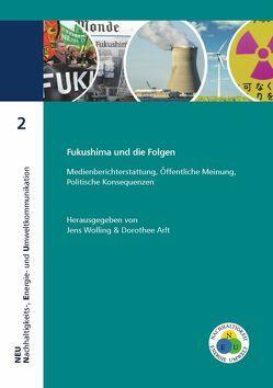 Fukushima und die Folgen von Arlt,  Dorothee, Wolling,  Jens