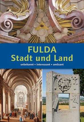 Fulda. Stadt und Land von Bohl,  Susanne, Eib,  Tanja, Gies,  Conny, Glaser,  Marita, Kämer,  Cornelia, König,  André