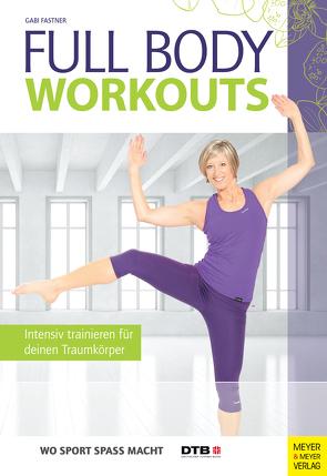 Full Body Workouts von Fastner,  Gabi