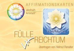 FÜLLE & REICHTUM von Ranalter,  Helmut