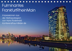 Fulminantes FrankfurtRhein Main (Tischkalender 2019 DIN A5 quer) von Rodewald CreativK.de,  Hans