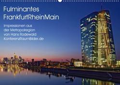 Fulminantes FrankfurtRhein Main (Wandkalender 2019 DIN A2 quer) von Rodewald CreativK.de,  Hans