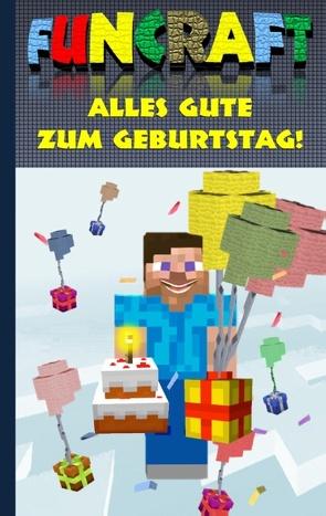 Funcraft – Alles Gute zum Geburtstag! Für Minecraft Fans (inoffizielles Notizbuch) von Taane,  Theo von