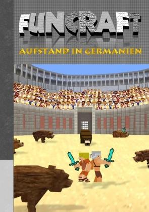 Funcraft – Aufstand in Germanien von Taane,  Theo von