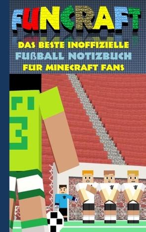 Funcraft – Das beste inoffizielle Fußball Notizbuch für Minecraft Fans von Taane,  Theo von