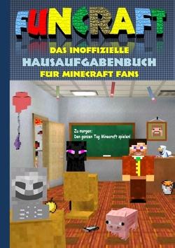 Funcraft – Das inoffizielle Hausaufgabenbuch für Minecraft Fans von Taane,  Theo von