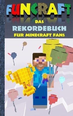 Funcraft – Das Rekordebuch für Minecraft Fans von Taane,  Theo von