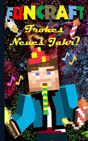 Funcraft – Frohes Neues Jahr an alle Minecraft Fans! (inoffizielles Notizbuch) – Das Geschenkbuch zu Silvester / Neujahr! von Taane,  Theo von