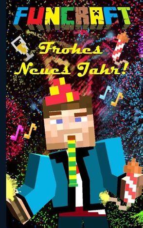 Funcraft – Frohes Neues Jahr an alle Minecraft Fans! (Notizbuch Silvester) von Taane,  Theo von