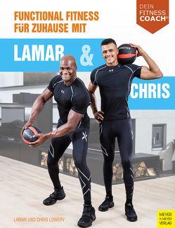 Functional Fitness für Zuhause mit Lamar und Chris (Dein Fitnesscoach) von Lowery,  Christopher, Lowery,  Lamar