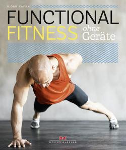 Functional Fitness ohne Geräte von Kafka,  Björn