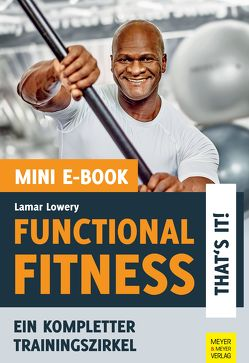 Functional Fitness – That's it! (Mini-E-Book) von Lowery,  Lamar