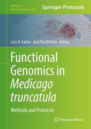 Functional Genomics in Medicago truncatula von Beltrán,  José Pío, Cañas,  Luis A.