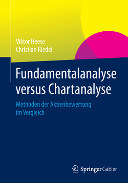 Fundamentalanalyse versus Chartanalyse von Heese,  Viktor, Riedel,  Christian