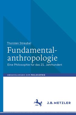 Fundamentalanthropologie von Streubel,  Thorsten