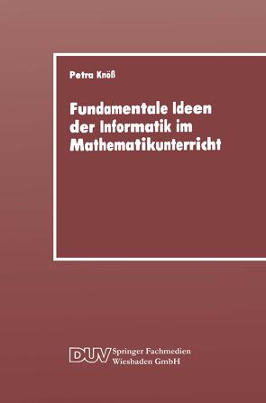 Fundamentale Ideen der Informatik im Mathematikunterricht von Knöß,  Petra