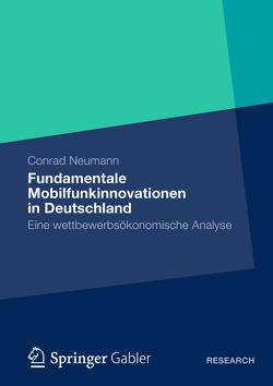 Fundamentale Mobilfunkinnovationen in Deutschland von Neumann,  Conrad