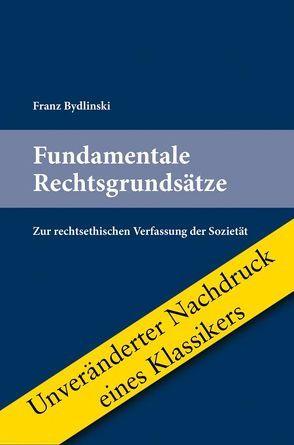Fundamentale Rechtsgrundsätze von Bydlinski,  Franz