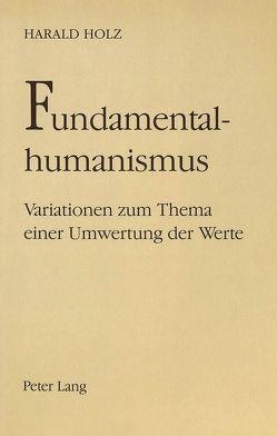 Fundamentalhumanismus von Holz,  Harald