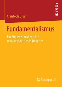 Fundamentalismus von Urban,  Christoph