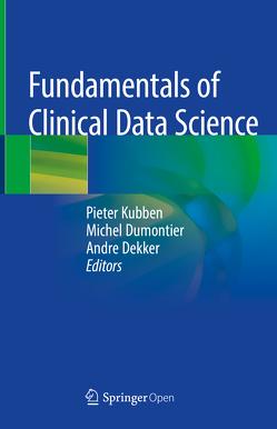 Fundamentals of Clinical Data Science von Dekker,  Andre, Dumontier,  Michel, Kubben,  Pieter
