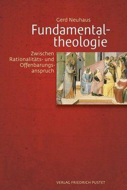 Fundamentaltheologie von Neuhaus,  Gerd