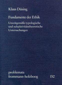 Fundamente der Ethik von Düsing,  Klaus