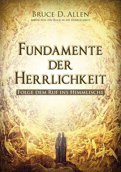 Fundamente der Herrlichkeit von Allen,  Bruce D.