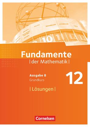 Fundamente der Mathematik – Ausgabe B – 12. Schuljahr – Grundkurs