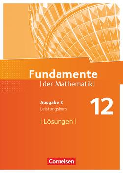 Fundamente der Mathematik – Ausgabe B – 12. Schuljahr – Leistungskurs