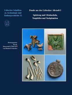Funde aus der Lübecker Altstadt I von Schneider,  Manfred