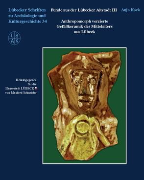 Funde aus der Lübecker Altstadt III von Kock,  Anja