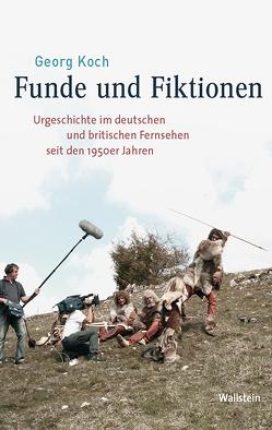 Funde und Fiktionen von Koch,  Georg