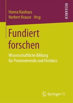Fundiert forschen von Kauhaus,  Hanna, Krause,  Norbert