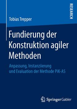 Fundierung der Konstruktion agiler Methoden von Trepper,  Tobias