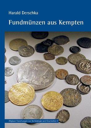 Fundmünzen aus Kempten von Derschka,  Harald