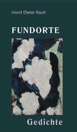 Fundorte von Rauh,  Horst Dieter