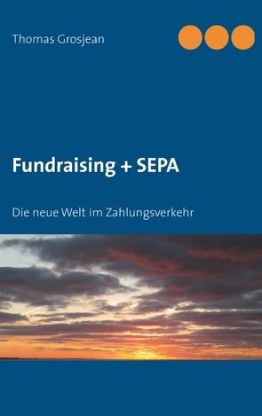 Fundraising + SEPA von Grosjean,  Thomas