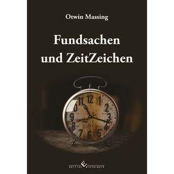 Fundsachen und ZeitZeichen von Massing,  Otwin