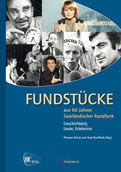 Fundstücke aus 60 Jahren Saarländischer Rundfunk von Buchholz,  Axel, Kleist,  Thomas