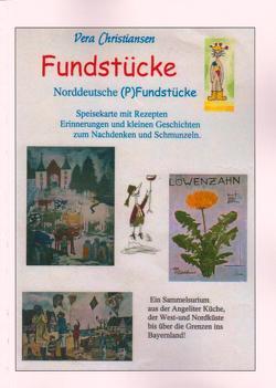 Fundstücke – Norddeutsche (P)Fundstücke von Christiansen,  Vera