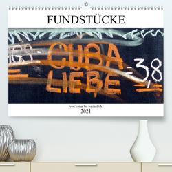 Fundstücke von heiter bis besinnlich (Premium, hochwertiger DIN A2 Wandkalender 2021, Kunstdruck in Hochglanz) von happyroger
