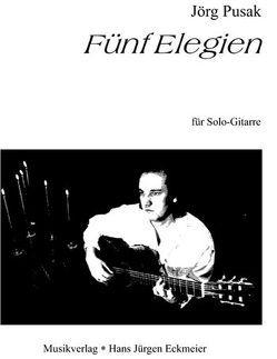 Fünf Elegien für Solo-Gitarre von Pusak,  Jörg