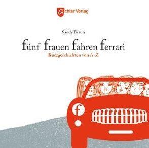 Fünf Frauen fahren Ferrari von Braun,  Sandy