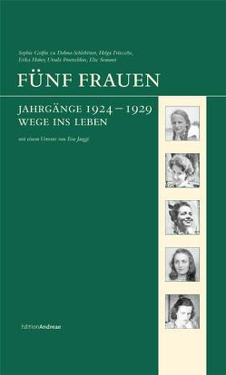 Fünf Frauen von Dohna-Schlobitten,  Sophie zu, Fritzsche,  Helga, Huber,  Erika, Meyer-Ravenstein,  Veronika, Poretschkin,  Ursula, Semmer,  Else