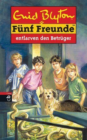 Fünf Freunde entlarven den Betrüger von Blyton,  Enid, Christoph,  Silvia, Steen,  Christiane