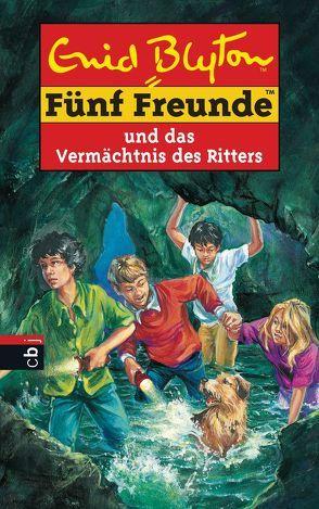 Fünf Freunde und das Vermächtnis des Ritters von Blyton,  Enid, Christoph,  Silvia, Jung,  Carsten